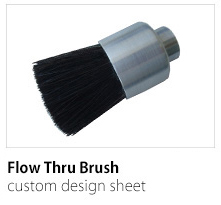 Flow Thru Brush Custom Design Sheet