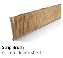Strip Brush Custom Design Sheet